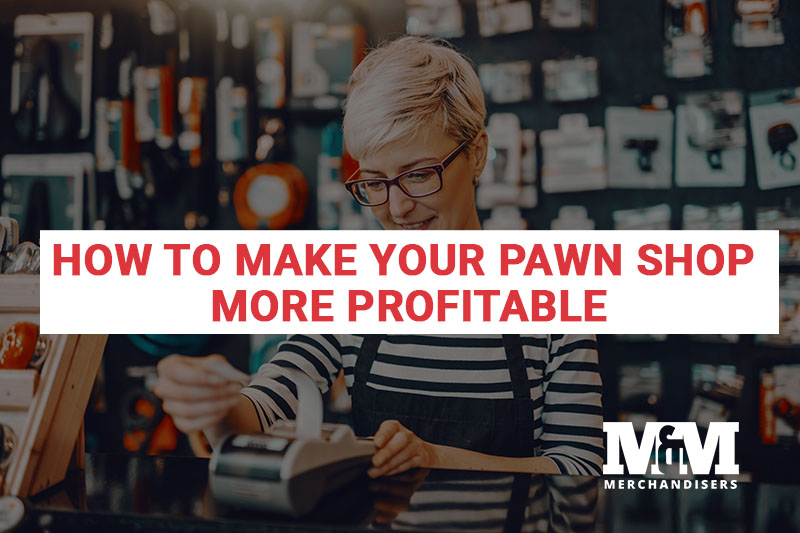 How to Make Your Pawn Shop More Profitable