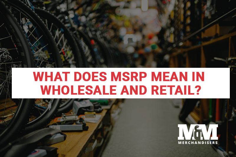 What Does MSRP Mean In Wholesale and Retail?