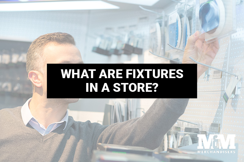 What Are Fixtures in a Store?