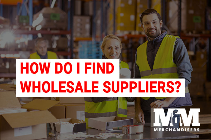 How Do I Find Wholesale Suppliers?