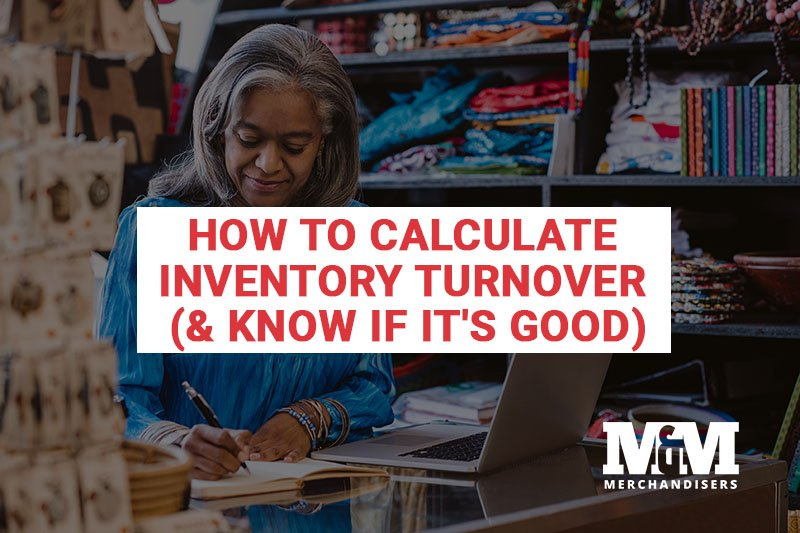 How to Calculate Inventory Turnover (& Know If It's Good)